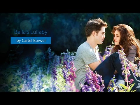 Bella's Lullaby (Twilight Soundtrack Version Official ) Video