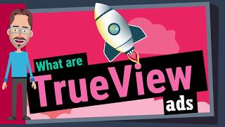 What are YouTube TrueView Ads?