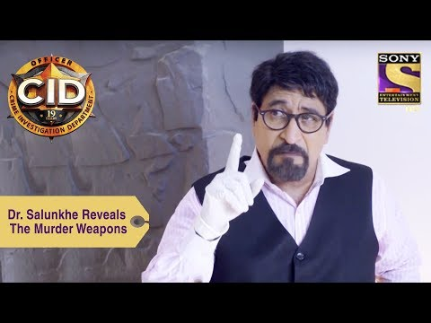 Your Favorite Character | Dr Salunkhe Reveals The Murder Weapons | CID