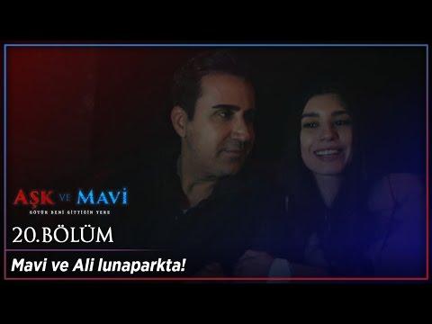 Aşk ve Mavi 20 Bölüm - Mavi ve Ali lunaparkta :)