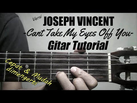 Download Lagu  Gitar Tutorial Cant take my eyes off you - Versi Joseph Vincent |Mudah & Cepat dimengerti Mp3 Free