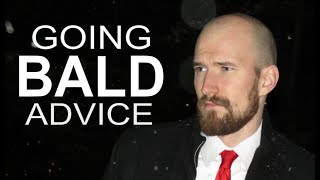 GOING BALD ADVICE FOR YOUNG MEN (Thinning hair!)