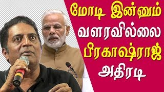 prakash raj on modi – they are yet to grow to threaten me tamil news live