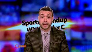OPEN: Sports Roundup  with  Bobby C