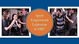 Spirit Empowered Explosion at Elim