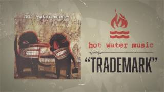 Watch Hot Water Music Trademark video