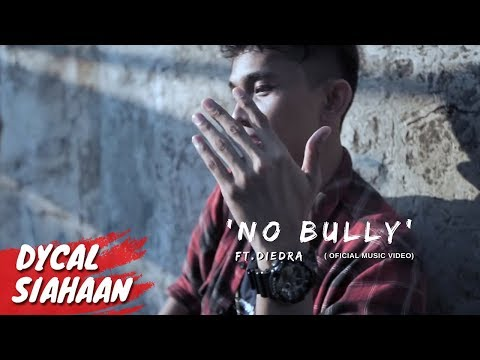 NO BULLY - DYCAL .ft DIEDRA (OFFICIAL MUSIC VIDEO)