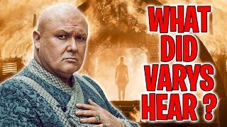 What Did Varys Hear In The Flames? | Game of Thrones