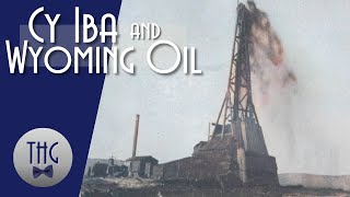 Cy Iba and Wyoming Oil