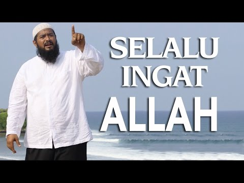 Video Singkat: Selalu Ingat Allah - Ustadz Subhan Bawazier