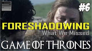 Game of Thrones Foreshadowing - What You Missed Part 6