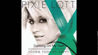 Watch Pixie Lott Dancing On My Own Ft Marty James video