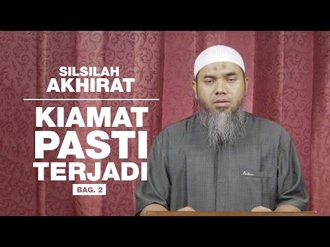 Serial Aqidah Islam 85: Kiamat Pasti Terjadi, Bag. 2  - Ustadz Afifi Abdul Wadud