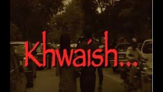 Khwaish a short film