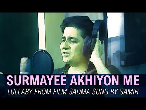 SONG: SURMAYEE AKHIYON MEIN (Film: Sadma) sung by Samir Date