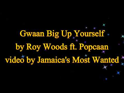 Gwaan Big Up Yourself (Full Remix) - Roy Woods ft. Popcaan (Lyrics)