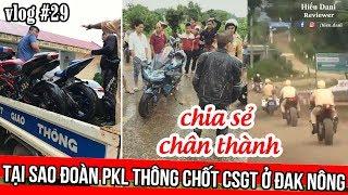 Giải thích nguyên nhân đoàn moto PKL thông chốt CSGT ở Đắk Nông - Chia sẻ của 1 biker chân chính