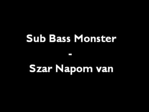 Sub Bass Monster - Szar Napom Van