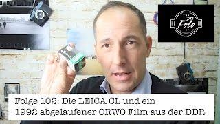 Folge 102: Leica CL & ein 1992 abgelaufener ORWO Film (analoge Fotografie)