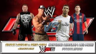 BROCK LESNAR & JOHN CENA vs CRISTIANO RONALDO & LEO MESSI | WRESTLERS vs FUTBOLISTAS | WWE 2K15