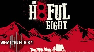 The Hateful Eight - Official Movie Review