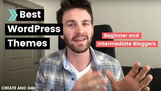 Best Wordpress Themes for Blogs in 2019 (for Beginner and Intermediate Bloggers)