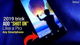 How to add SHOT ON of Mi Dual Camera & ANY SMARTPHONE
