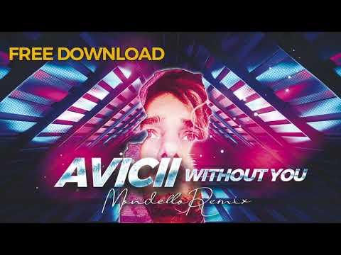 Avicii Without You  MONDELLO RMX