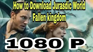 How to download Jurassic world fallen kingdom 2018 in hindi