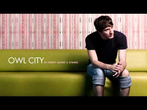 Owl City - In Christ Alone