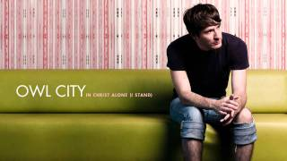 Watch Owl City In Christ Alone video