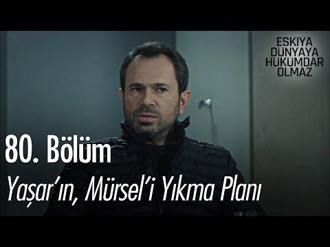 Yaşar'ın, Mürsel'i yıkma planı - Eşkıya Dünyaya Hükümdar Olmaz 80. Bölüm