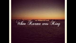 Watch When Karma Was King Nothing To Say video