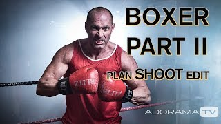 Boxer Part 2: Shooting - Plan it, Shoot it, Edit with Gavin Hoey