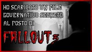 HO SCARICATO UN FILE GOVERNATIVO SEGRETO AL POSTO DI FALLOUT 3 | CREEPYPASTA [ITA]