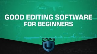 Good drone videos editing software for beginners