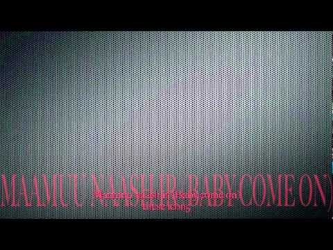 Maamuu Naash Ir (babi Come On) video