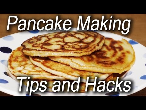 How to Make Pancakes Hacks and Tips