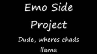 Watch Emo Side Project Dude Wheres Chads Llama video