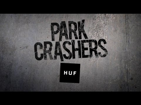 HUF Park Crashers