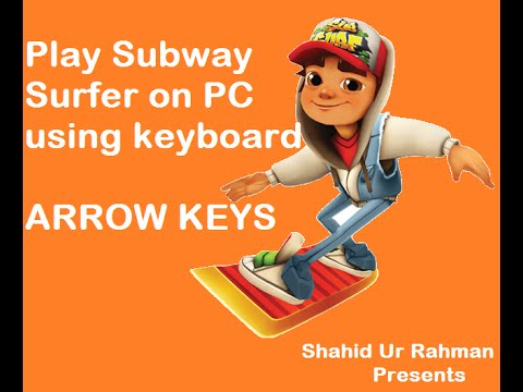 Play subway surfer on PC using keyboard (arrow keys)