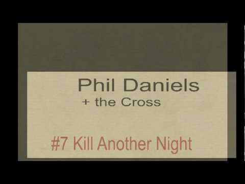 Phil Daniels + the Cross - #7 Kill Another Night (1979)