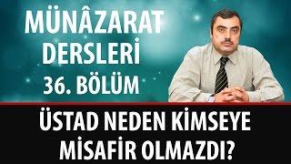 Mustafa KARAMAN - Üstad Neden Kimseye Misafir Olmazdı?