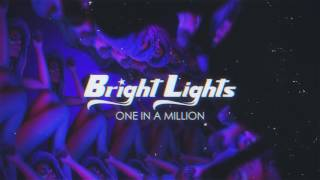 Bright Lights - One In A Million