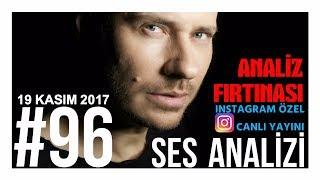 ANALİZ FIRTINASI ! Ses Analizi Canlı Yayını (Instagram Özel 2) #96 - Kasım 19, 2017 HD #şandersi