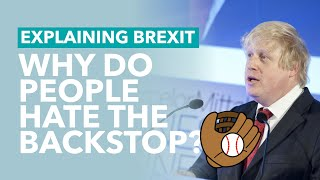 Why Johnson Hates the Backstop - Brexit Explained