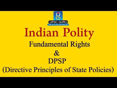 INDIAN POLITY: Features of Fundamental Rights and Directive Principles of State Policy.