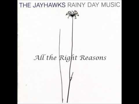 Jayhawks - All The Right Reasons