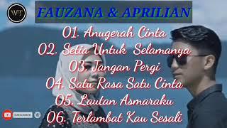 KUMPULAN LAGU FAUZANA ft APRILIAN FULL TRACK LIST