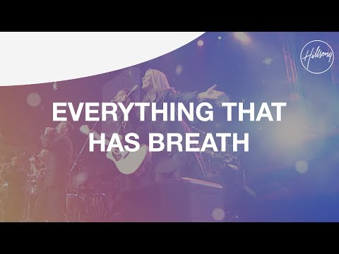 Hillsongs - Let Everything Has A Breath